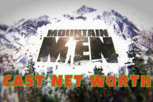 Mountain Men Cast Salary and Net Worth 2018